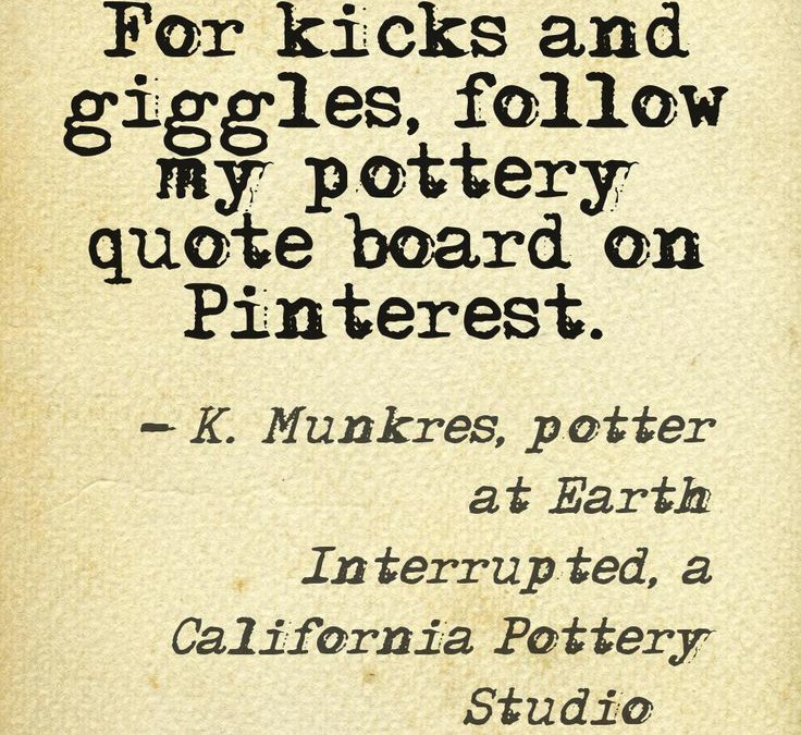 Saw this great pottery quote…